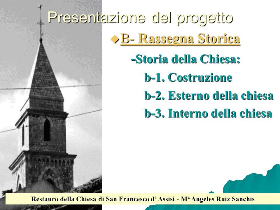 Presentazione del progetto B- Rassegna Storica B- Rassegna Storica - Storia della Chiesa: - Storia della Chiesa: b-1. Costruzione b-1. Costruzione b-2