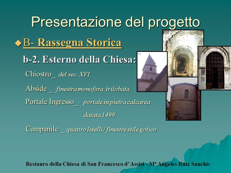Presentazione del progetto B- Rassegna Storica B- Rassegna Storica b-2. Esterno della Chiesa: b-2. Esterno della Chiesa: Chiostro _ del sec. XVI Chios