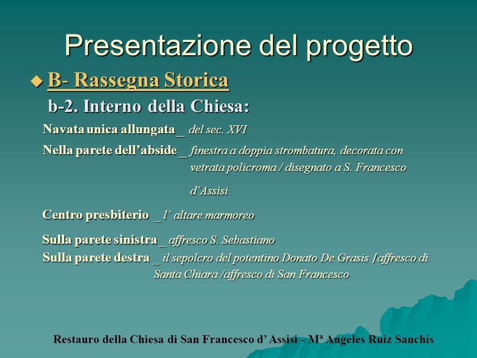 Presentazione del progetto B- Rassegna Storica B- Rassegna Storica b-2. Interno della Chiesa: b-2. Interno della Chiesa: Navata unica allungata _ del