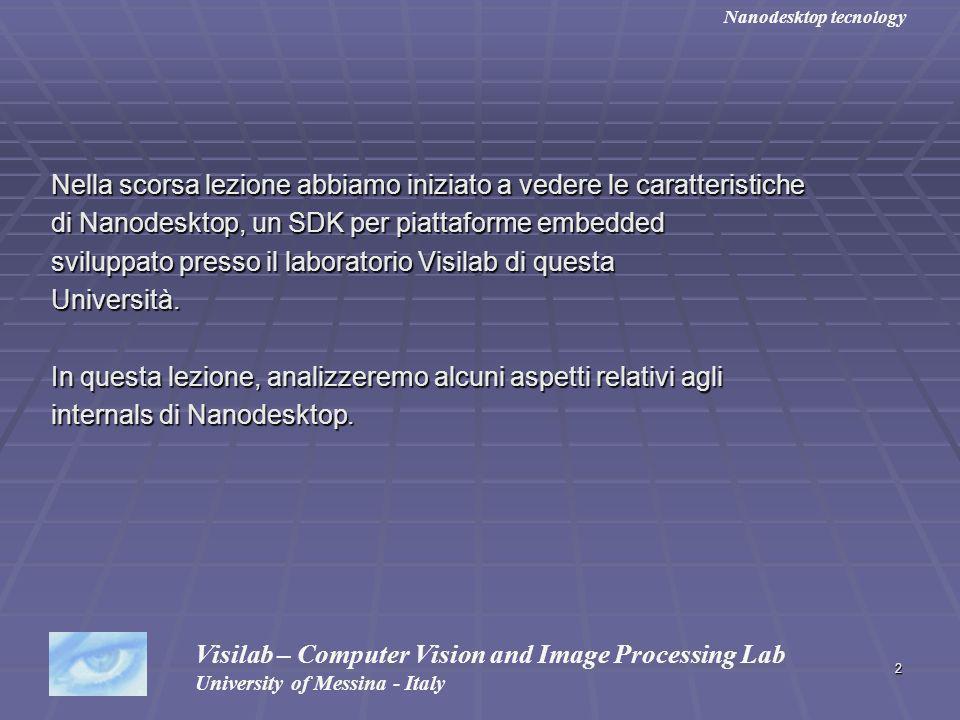 2 Nella scorsa lezione abbiamo iniziato a vedere le caratteristiche di Nanodesktop, un SDK per piattaforme embedded sviluppato presso il laboratorio V