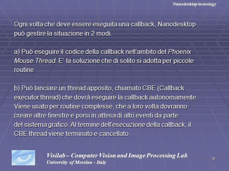 38 Ogni volta che deve essere eseguita una callback, Nanodesktop può gestire la situazione in 2 modi. a) Può eseguire il codice della callback nellamb