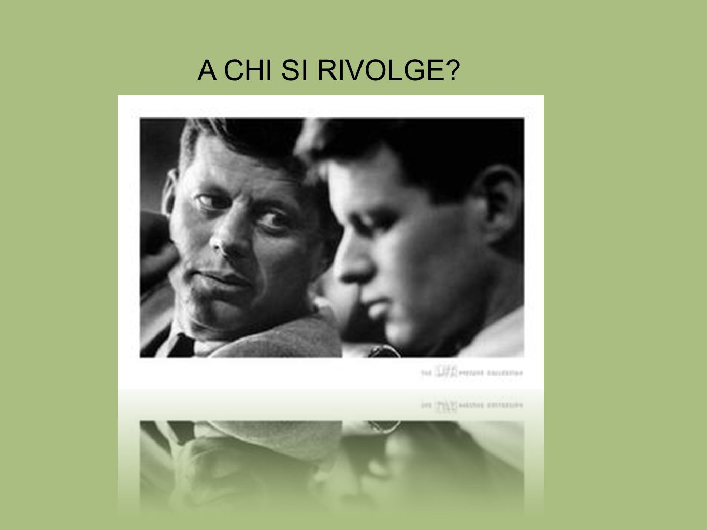 A CHI SI RIVOLGE?