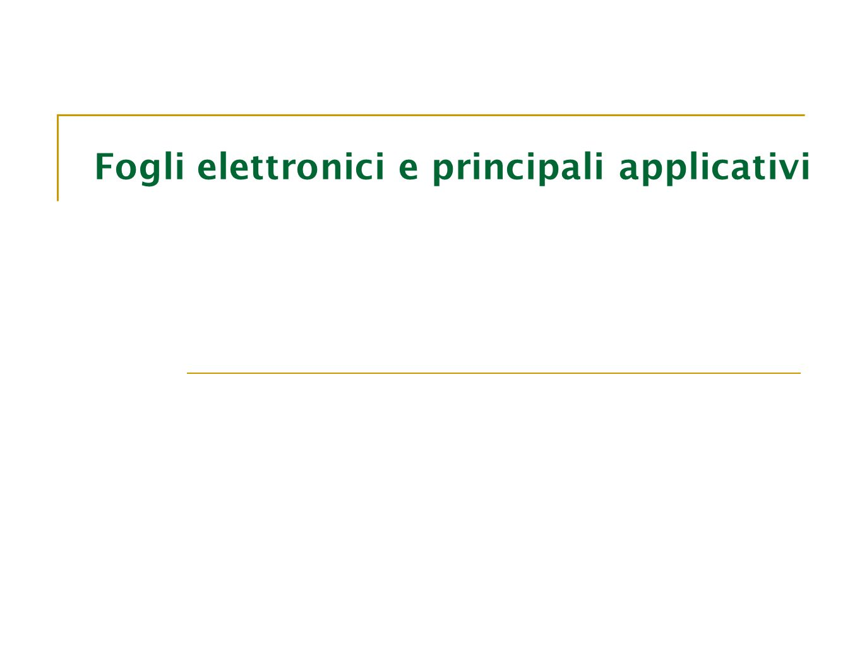 Fogli elettronici e principali applicativi