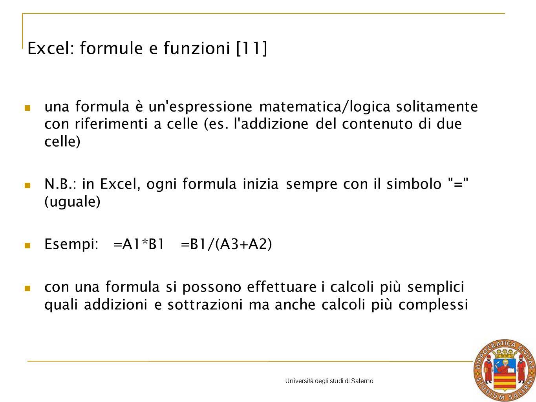 Università degli studi di Salerno una formula è un espressione matematica/logica solitamente con riferimenti a celle (es.