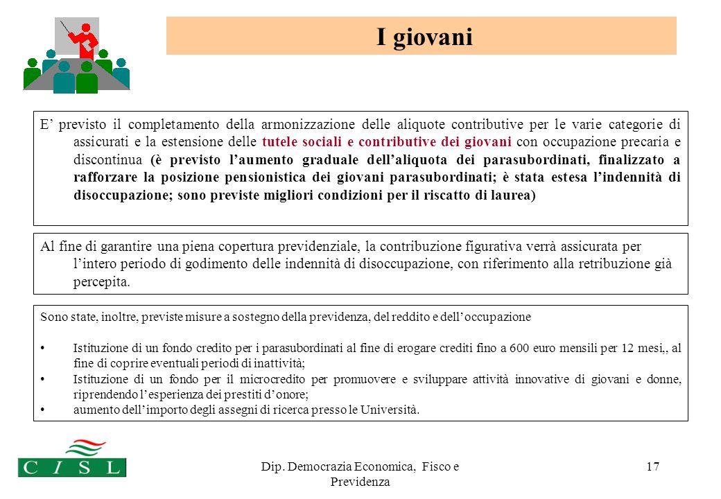 Dip. Democrazia Economica, Fisco e Previdenza 17 Sono state, inoltre, previste misure a sostegno della previdenza, del reddito e delloccupazione Istit