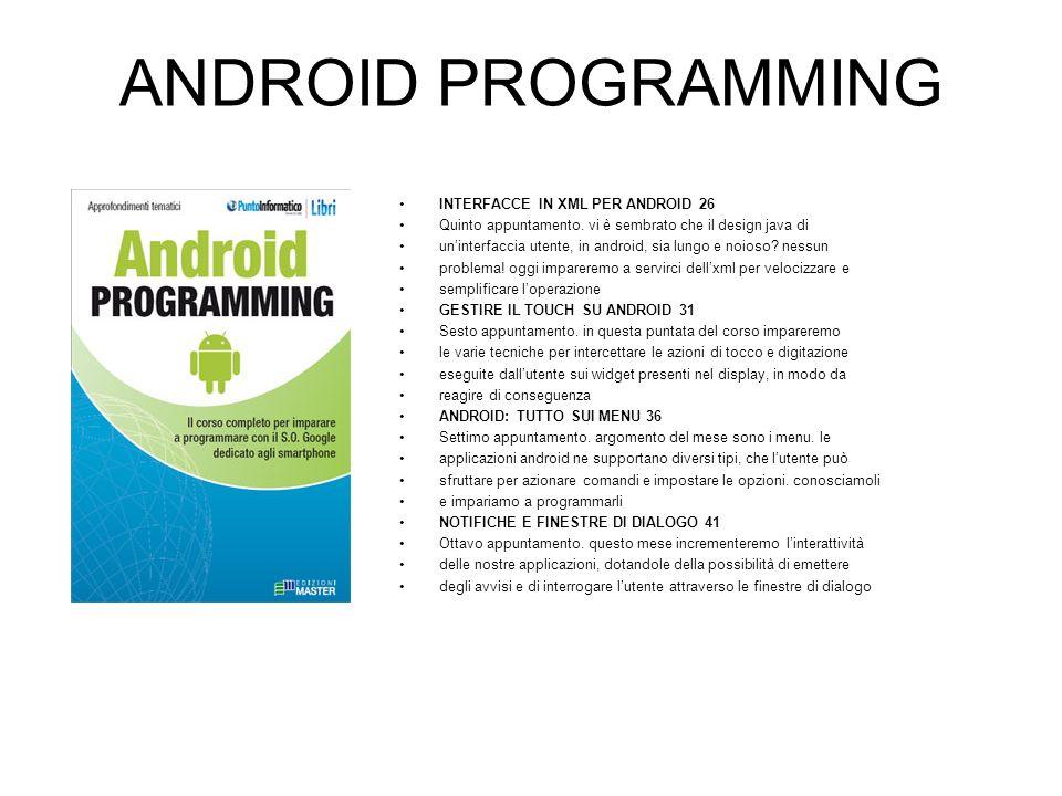 ANDROID PROGRAMMING INTERFACCE IN XML PER ANDROID 26 Quinto appuntamento.