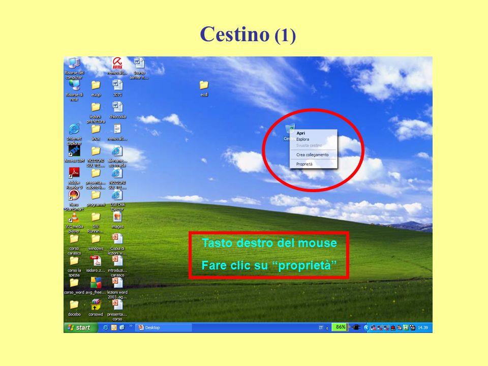 Cestino (1) Tasto destro del mouse Fare clic su proprietà