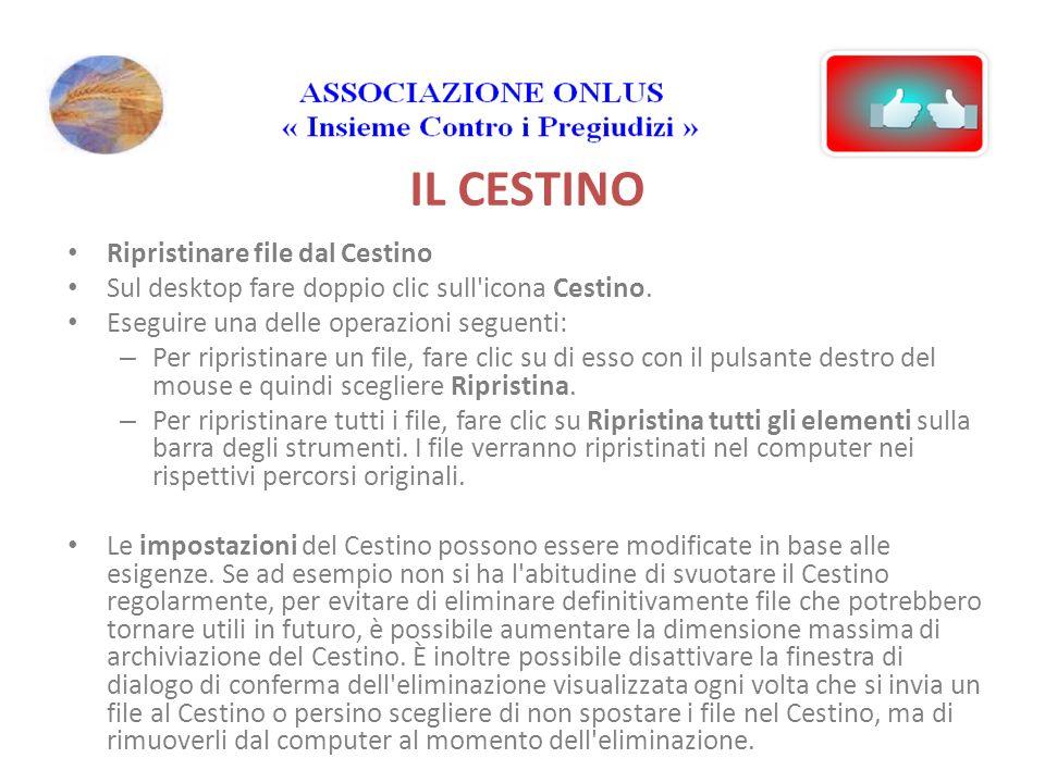 IL CESTINO Ripristinare file dal Cestino Sul desktop fare doppio clic sull icona Cestino.