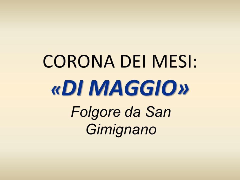 « DI MAGGIO» CORONA DEI MESI: « DI MAGGIO» Folgore da San Gimignano