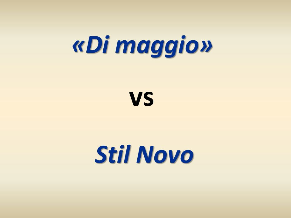 «Di maggio» vs Stil Novo