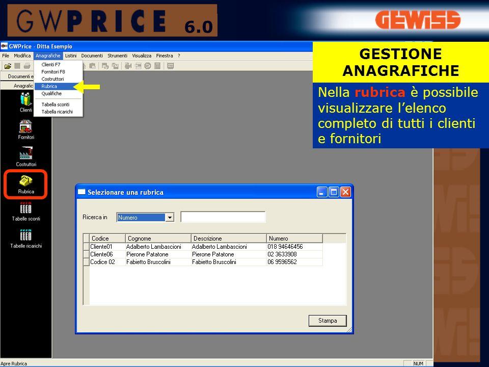Nella rubrica è possibile visualizzare lelenco completo di tutti i clienti e fornitori GESTIONE ANAGRAFICHE 6.0