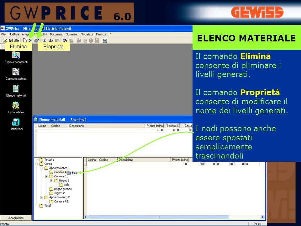 ELENCO MATERIALE Il comando Elimina consente di eliminare i livelli generati. Il comando Proprietà consente di modificare il nome dei livelli generati