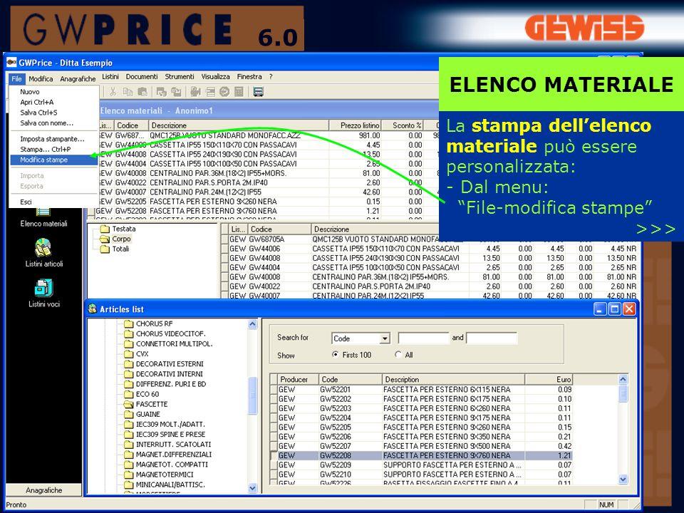La stampa dellelenco materiale può essere personalizzata: -Dal menu: File-modifica stampe >>> ELENCO MATERIALE 6.0