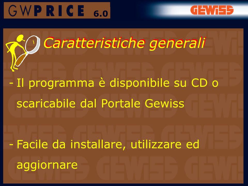 Caratteristiche generali -Il programma è disponibile su CD o scaricabile dal Portale Gewiss -Facile da installare, utilizzare ed aggiornare 6.0