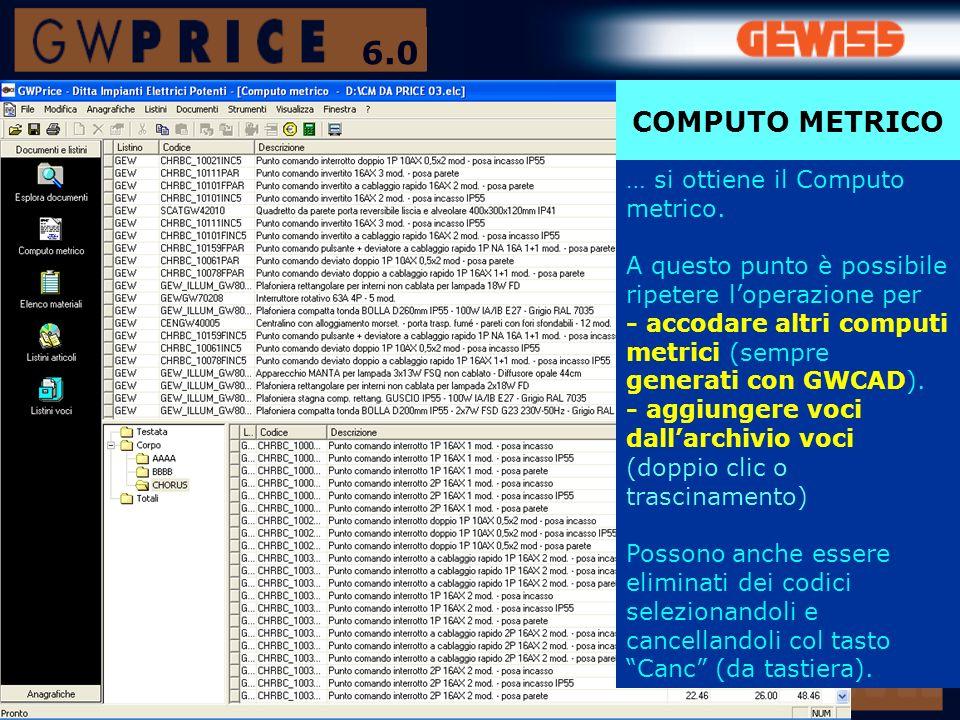 … si ottiene il Computo metrico. A questo punto è possibile ripetere loperazione per - accodare altri computi metrici (sempre generati con GWCAD). - a