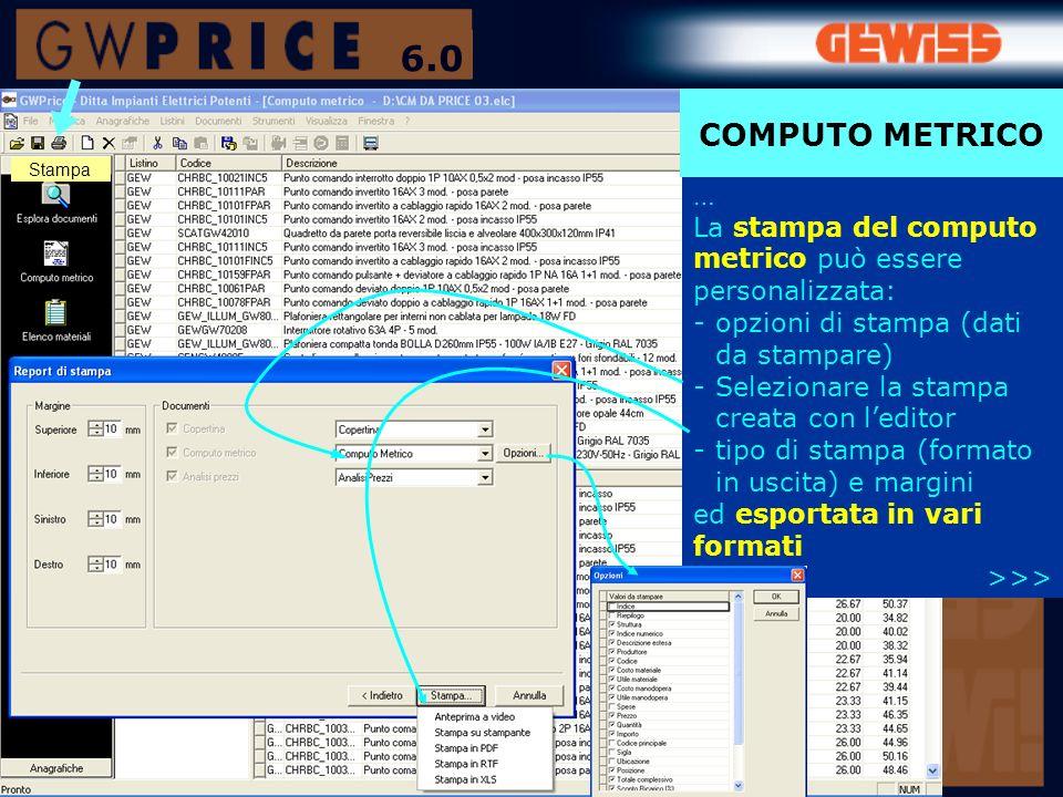 … La stampa del computo metrico può essere personalizzata: -opzioni di stampa (dati da stampare) -Selezionare la stampa creata con leditor -tipo di st