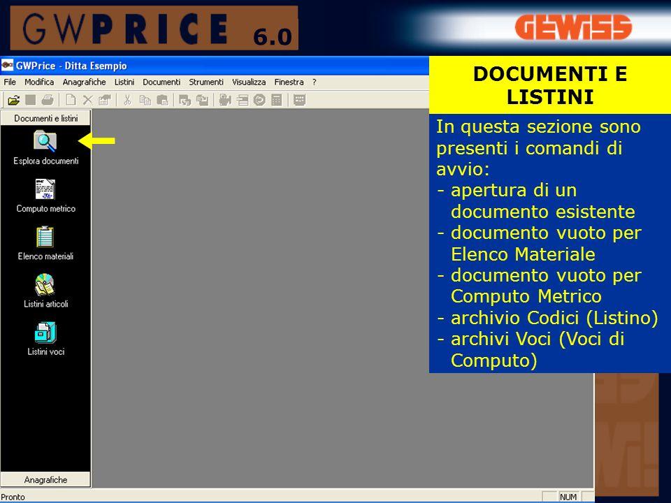 In questa sezione sono presenti i comandi di avvio: - apertura di un documento esistente - documento vuoto per Elenco Materiale - documento vuoto per