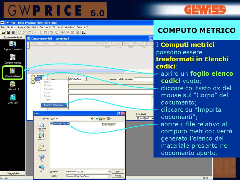 COMPUTO METRICO I Computi metrici possono essere trasformati in Elenchi codici: - aprire un foglio elenco codici vuoto; - cliccare col tasto dx del mo