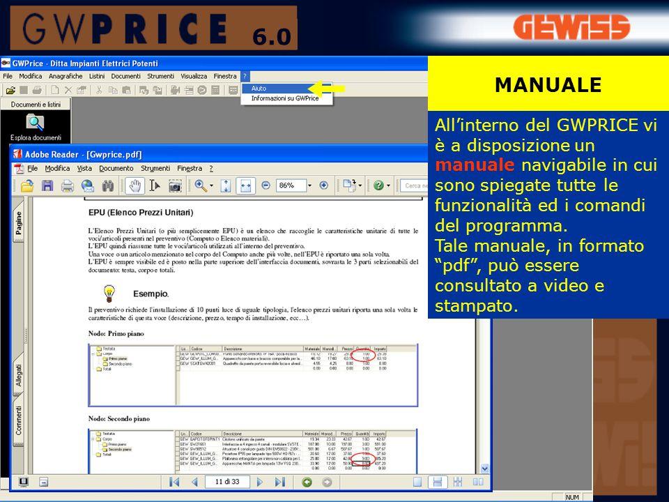 MANUALE Allinterno del GWPRICE vi è a disposizione un manuale navigabile in cui sono spiegate tutte le funzionalità ed i comandi del programma. Tale m