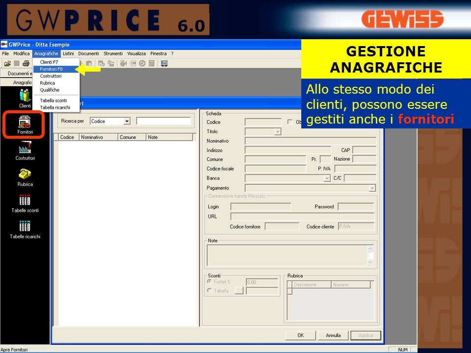 Allo stesso modo dei clienti, possono essere gestiti anche i fornitori GESTIONE ANAGRAFICHE 6.0