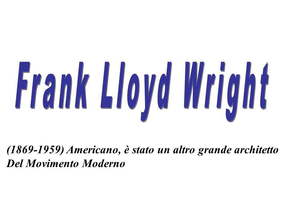 (1869-1959) Americano, è stato un altro grande architetto Del Movimento Moderno