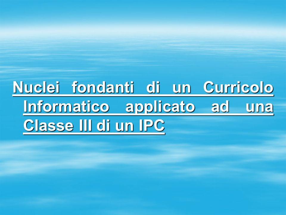 Nuclei fondanti di un Curricolo Informatico applicato ad una Classe III di un IPC