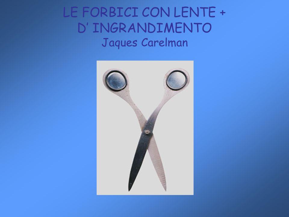 LE FORBICI CON LENTE + D INGRANDIMENTO Jaques Carelman