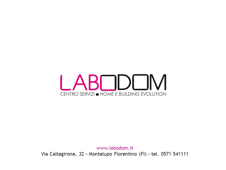 www.labodom.it Via Caltagirone, 32 – Montelupo Fiorentino (FI) – tel. 0571 541111