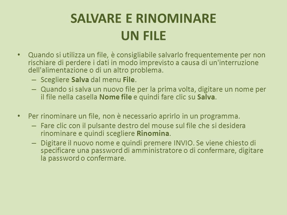 Quando si utilizza un file, è consigliabile salvarlo frequentemente per non rischiare di perdere i dati in modo imprevisto a causa di un interruzione dell alimentazione o di un altro problema.
