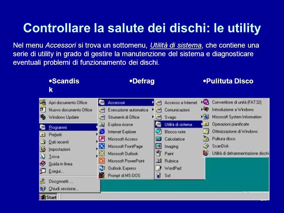 23 Controllare la salute dei dischi: le utility Nel menu Accessori si trova un sottomenu, Utilità di sistema, che contiene una serie di utility in gra