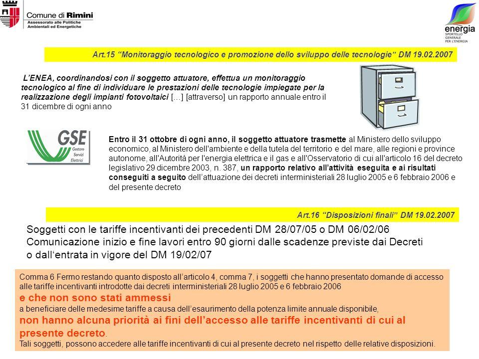 Comma 6 Fermo restando quanto disposto allarticolo 4, comma 7, i soggetti che hanno presentato domande di accesso alle tariffe incentivanti introdotte