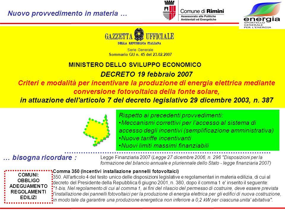 Serie Generale Sommario GU n. 45 del 23.02.2007 MINISTERO DELLO SVILUPPO ECONOMICO Comma 350 (Incentivi installazione pannelli fotovoltaici) 350. All'