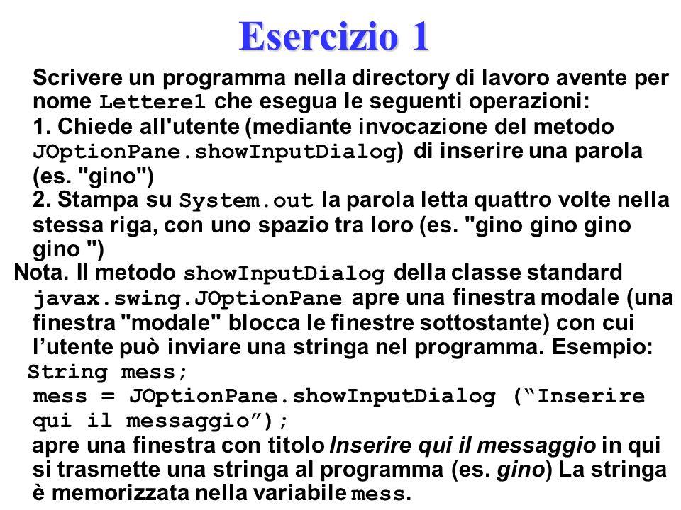 Esercizio 1 Scrivere un programma nella directory di lavoro avente per nome Lettere1 che esegua le seguenti operazioni: 1.