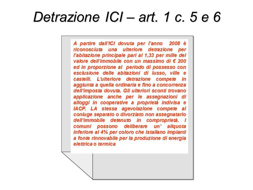 Detrazione ICI – art. 1 c. 5 e 6 A partire dallICI dovuta per lanno 2008 è riconosciuta una ulteriore detrazione per labitazione principale pari al 1,