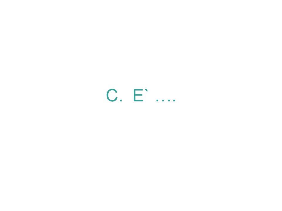 C. E` ….