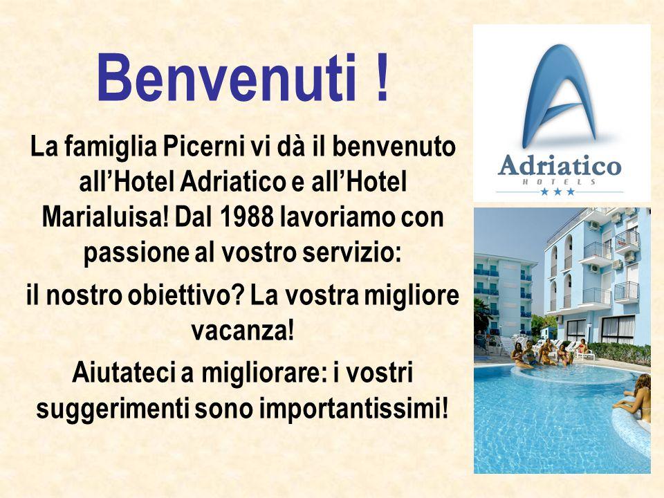 Benvenuti . La famiglia Picerni vi dà il benvenuto allHotel Adriatico e allHotel Marialuisa.