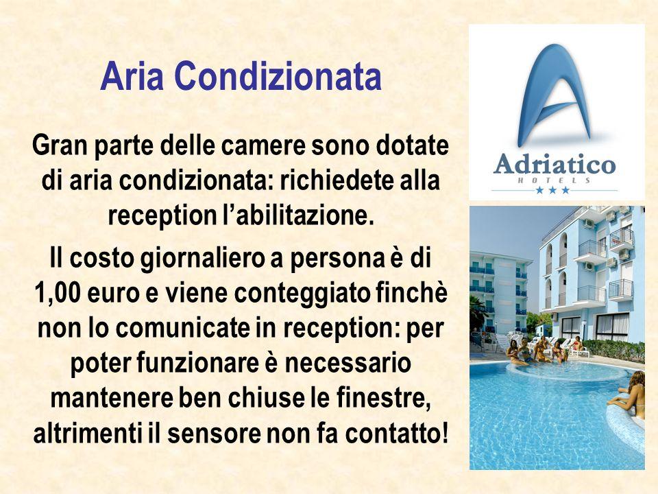 Aria Condizionata Gran parte delle camere sono dotate di aria condizionata: richiedete alla reception labilitazione.