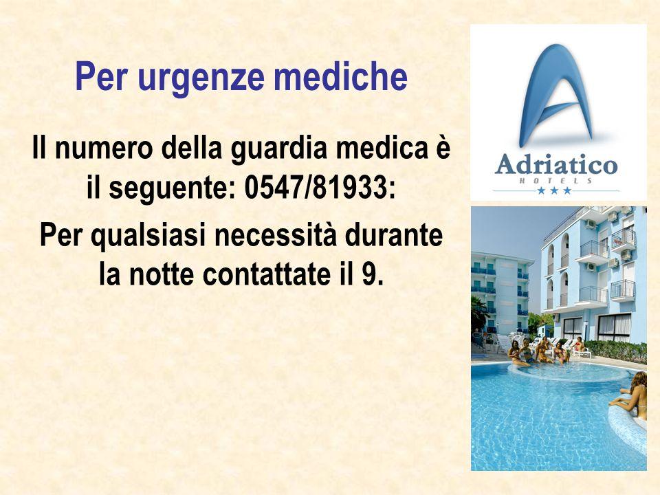 Per urgenze mediche Il numero della guardia medica è il seguente: 0547/81933: Per qualsiasi necessità durante la notte contattate il 9.