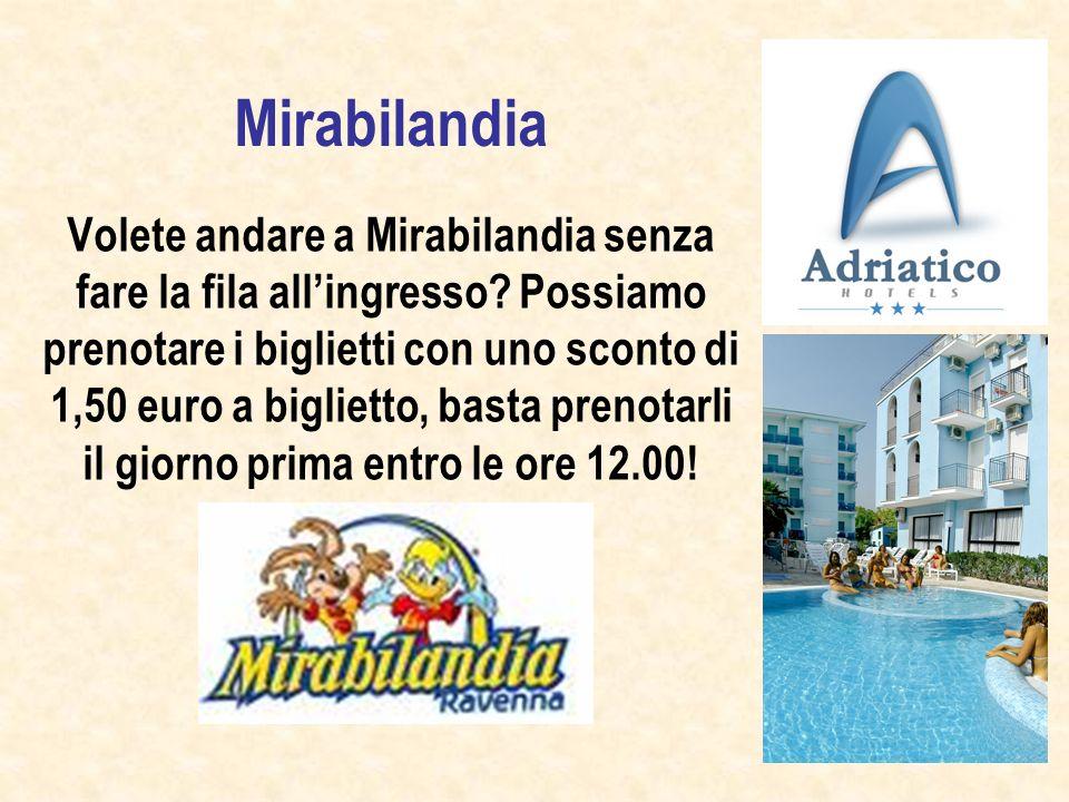 Mirabilandia Volete andare a Mirabilandia senza fare la fila allingresso.