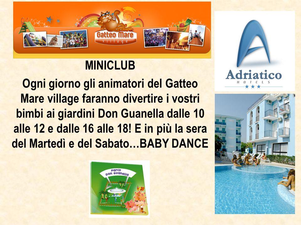 Gatteo Mare Village MINICLUB Ogni giorno gli animatori del Gatteo Mare village faranno divertire i vostri bimbi ai giardini Don Guanella dalle 10 alle 12 e dalle 16 alle 18.