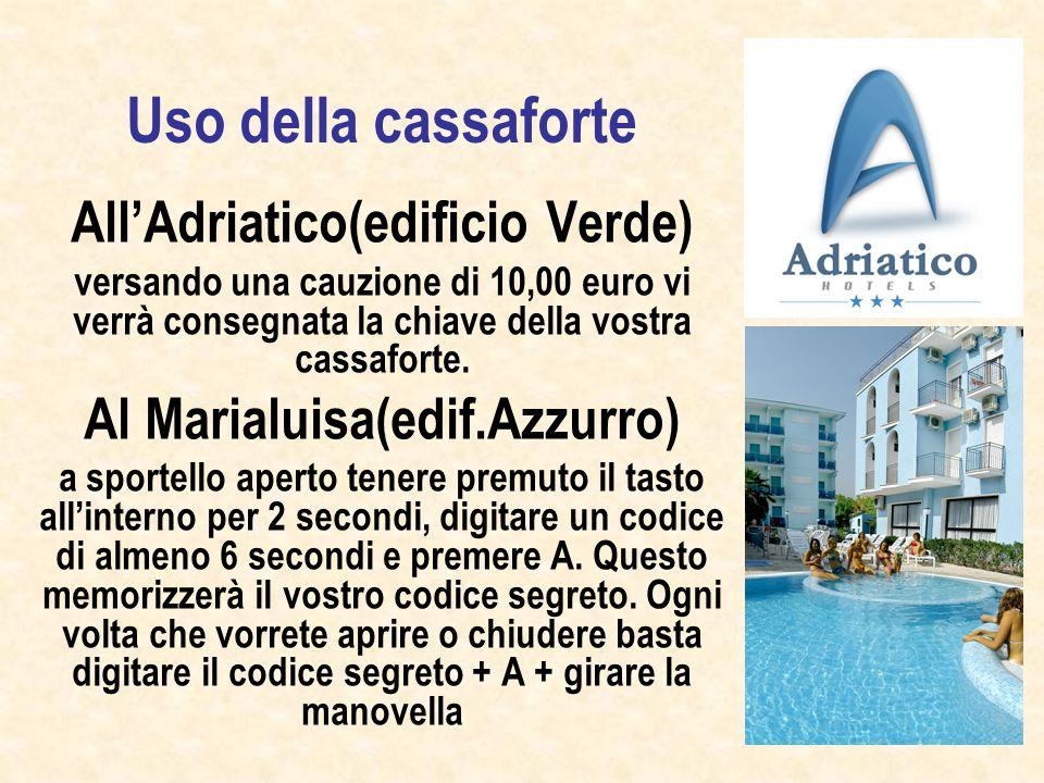 Uso della cassaforte AllAdriatico(edificio Verde) versando una cauzione di 10,00 euro vi verrà consegnata la chiave della vostra cassaforte.