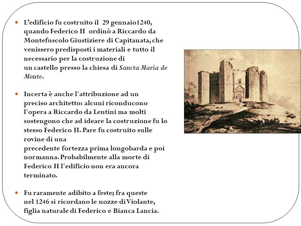 Ledificio fu costruito il 29 gennaio1240, quando Federico II ordinò a Riccardo da Montefuscolo Giustiziere di Capitanata, che venissero predisposti i materiali e tutto il necessario per la costruzione di un castello presso la chiesa di Sancta Maria de Monte.