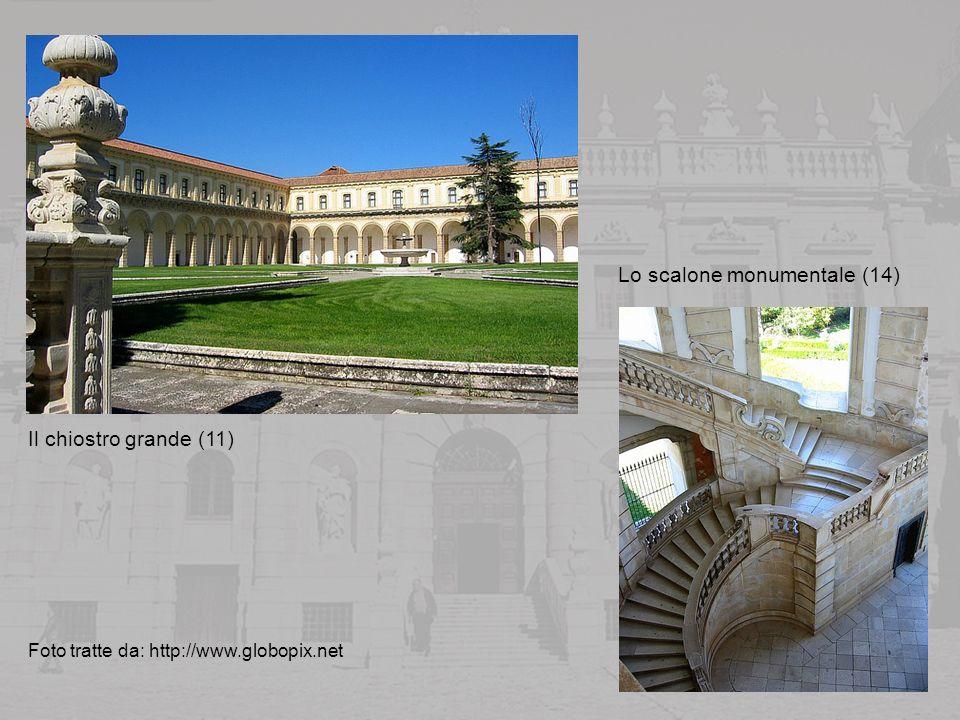 Il chiostro grande (11) Lo scalone monumentale (14) Foto tratte da: http://www.globopix.net