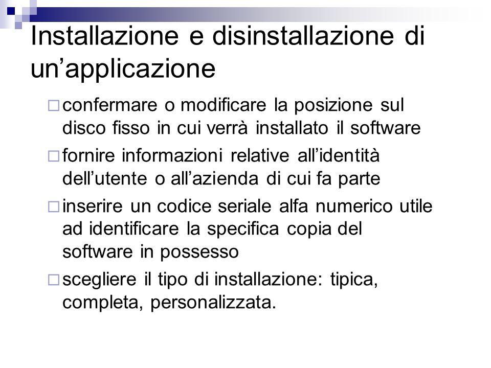 Installazione e disinstallazione di unapplicazione confermare o modificare la posizione sul disco fisso in cui verrà installato il software fornire in