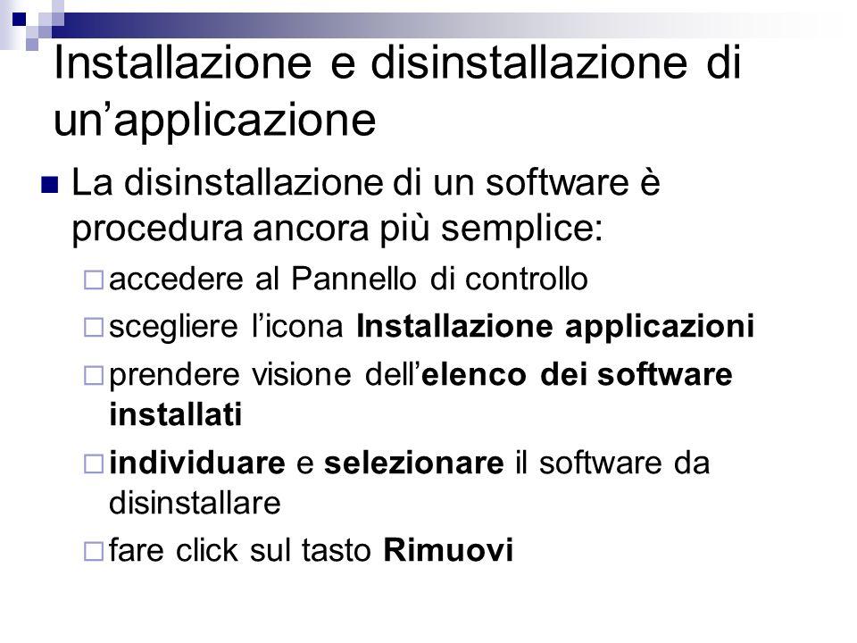 Installazione e disinstallazione di unapplicazione La disinstallazione di un software è procedura ancora più semplice: accedere al Pannello di control
