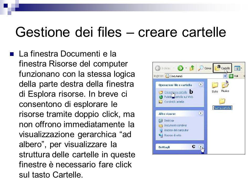 Gestione dei files – creare cartelle La finestra Documenti e la finestra Risorse del computer funzionano con la stessa logica della parte destra della