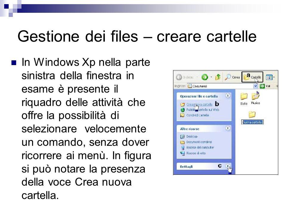 Gestione dei files – creare cartelle In Windows Xp nella parte sinistra della finestra in esame è presente il riquadro delle attività che offre la pos