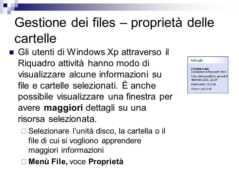 Gestione dei files – proprietà delle cartelle Gli utenti di Windows Xp attraverso il Riquadro attività hanno modo di visualizzare alcune informazioni