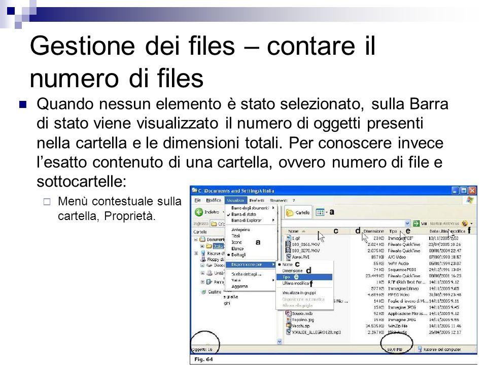 Gestione dei files – contare il numero di files Quando nessun elemento è stato selezionato, sulla Barra di stato viene visualizzato il numero di ogget