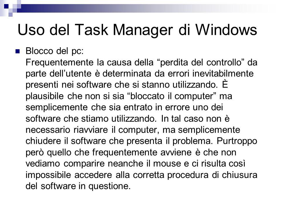 Uso del Task Manager di Windows In tal caso sarà necessario agire attraverso il Task Manager di Windows visualizzabile premendo contemporaneamente i tasti CTRL + ALT + CANC A questo punto, in base alle diverse versioni di Windows potrebbe apparire la finestra Protezione di Windows su cui dovremo premere il tasto Task Manager oppure direttamente il Task Manager.